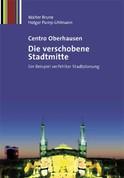 Centro Oberhausen - Die verschobene Stadtmitte
