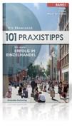 101 Praxistipps - für mehr Erfolg im Einzelhandel
