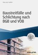 Baustreitfälle und Schlichtung nach BGB und VOB
