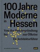 100 Jahre Moderne in Hessen