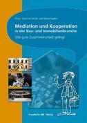 Mediation und Kooperation in der Bau- und Immobilienbranche