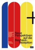 Neue Perspektiven auf die Bauhaus-Rezeption
